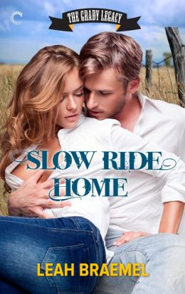 Slow Ride Home (The Grady Legacy Book 1)  by Leah Braemel