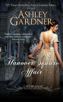 The Hanover Square Affair (Captain Lacey Regency Mysteries #1) by Ashley Gardner