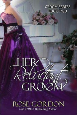 Her Reluctant Groom (Historical Regency Romance) by Rose Gordon