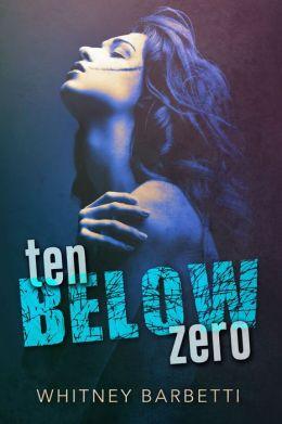 Ten Below Zero byWhitney Barbetti