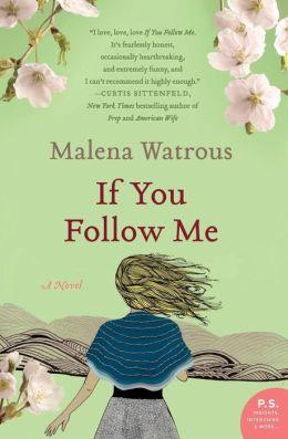 If You Follow Me: A Novel  by Malena Watrous