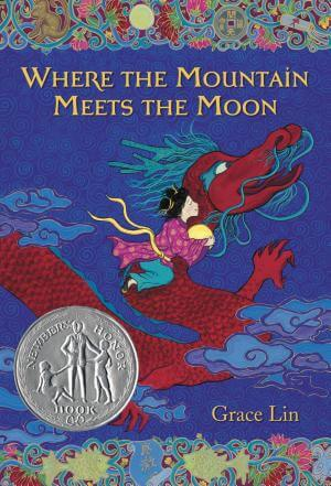 Where the Mountain Meets the Moon Grace Lin