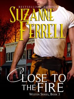 Close To The fire by Suzanne Ferrell