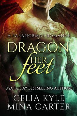 Dragon Her Feet (BBW Paranormal Shapeshifter Romance) Celia Kyle, Mina Carter