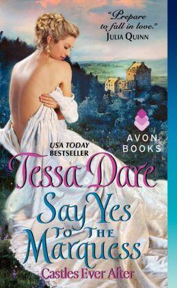 Say Yes to the Marquess: Castles Ever After Tessa Dare