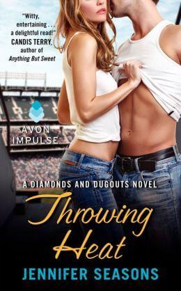 Throwing Heat (Diamonds and Dugouts Series) by Jennifer Seasons