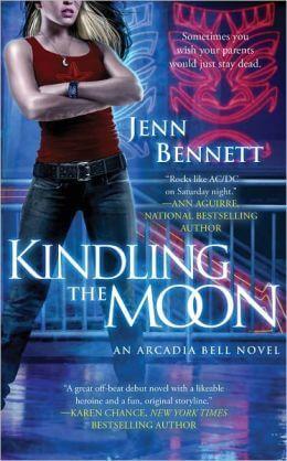 Kindling the Moon An Arcadia Bell Novel by Jenn Bennett