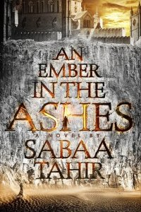 book cover for An Ember in the Ashes by Sabaa Tahir
