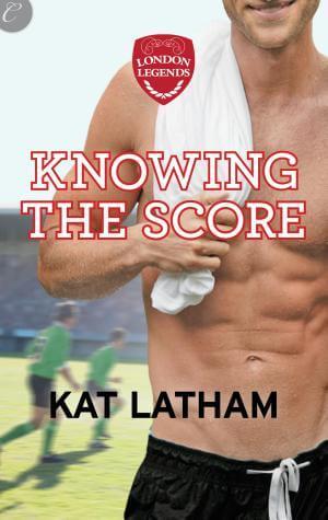 Knowing the Score Kat Latham
