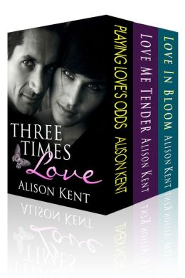 three times love: 3 full length novels  by alison kent