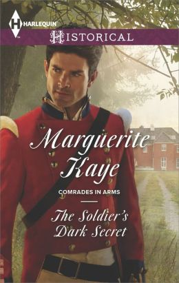 The Soldier's Dark Secret (Harlequin Historical Series #1225) by Marguerite Kaye