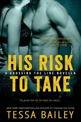His Risk to Take Tessa Bailey