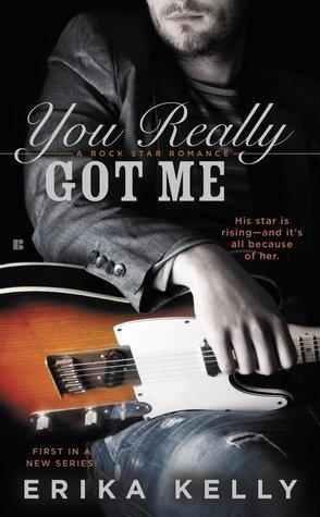 You Really Got Me (Rock Star Romance #1) by Erika Kelly