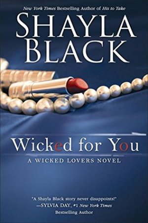 Wicked for You (Wicked Lovers #10) by Shayla Black