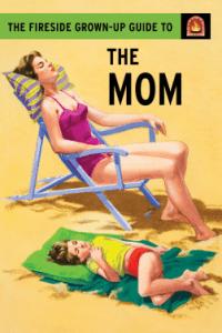fireside-guide-to-mom