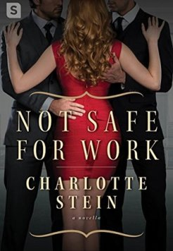 Not Safe for Work by Charlotte Stein