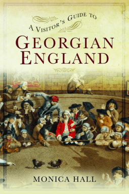 Review a visitors guide to georgian england by monica hall find yourself immersed in the pivotal world of georgian england exciting times to live in as everything was booming the industrial revolution fandeluxe Images