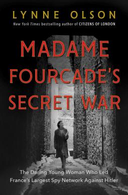 REVIEW: Madame Fourcade's Secret War by Lynne Olson