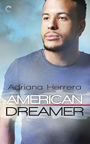 REVIEW: American Dreamer (Dreamers #1) by Adriana Herrera