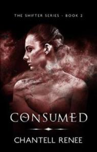 Consumed is the second of three books in The Shifter Series by Chantell Renee. Cover art by Elizabeth Mackey.