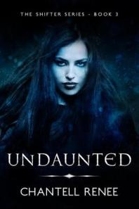 Undaunted - The final book of The Shifter Series, by Chantell Renee. Cover art by Elizabeth Mackey.