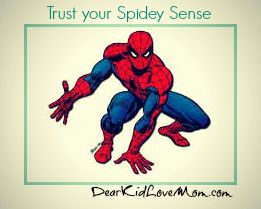 Relationships Trust your spidey sense