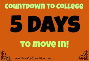countdown to college 5 days to dorm move in