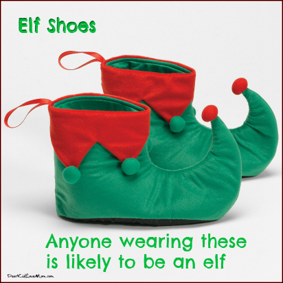 Anyone wearing these is likely to be an elf DearKidLoveMom.com