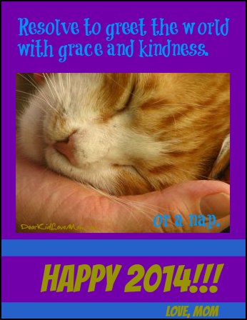 Resolve to greet the world with grace and kindness DearKidLoveMom.com