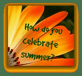 How do you celebrate summer? DearKidLoveMom.com