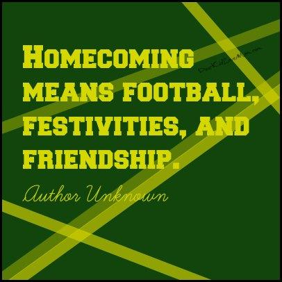 Homecoming means football, festivities, and friendship. dearKidLoveMom.com