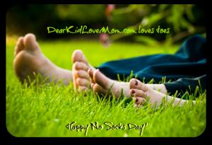 Gotta love toes. Happy No Socks Day. DearKidLoveMom.com