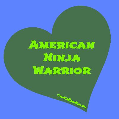 LOVE American Ninja Warrior. DearKidLoveMom.