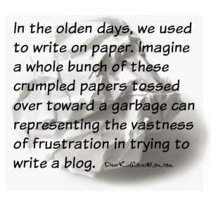 In the olden days, we used to write on paper. DearKidLoveMom.com