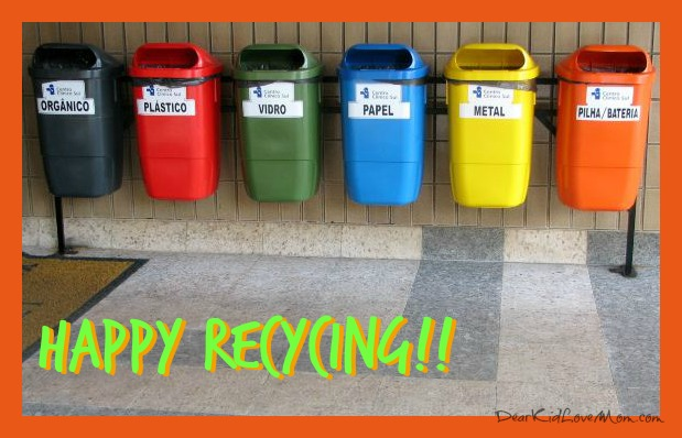 Happy Recycling! DearKidLoveMom.com