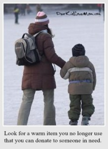 Look for a warm item you no longer use that you can donate to someone in need. DearKidLoveMom.com