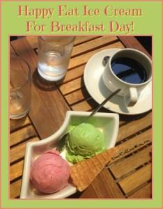 Happy Eat Ice Cream for Breakfast Day! DearKidLoveMom.com