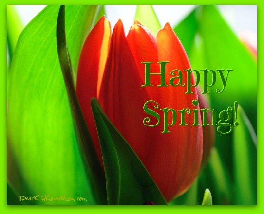Happy Spring!! DearKidLoveMom.com
