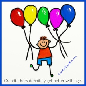 Grandfathers definitely get better with age. DearKidLoveMom.com