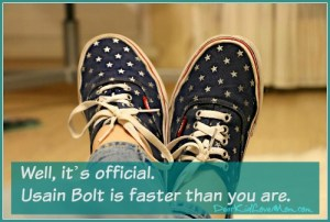 Well, it's official. Usain Bolt is faster than you are. DearKidLoveMom.com