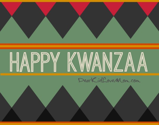 To those celebrating, Happy Kwanzaa! DearKidLoveMom.com