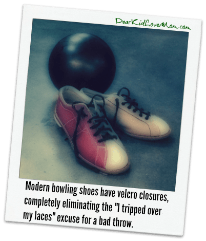 "Modern bowling shoes have velcro closures, completely eliminating the ""I tripped over my laces"" excuse for a bad throw. DearKidLoveMom.com"