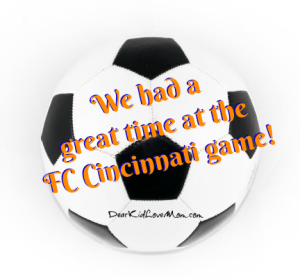 We had a great time at the FC Cincinnati Soccer match. DearKidLoveMom.com