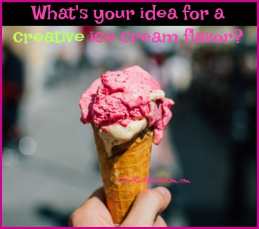 What's your idea for a creative ice cream flavor? DearKidLoveMom.com