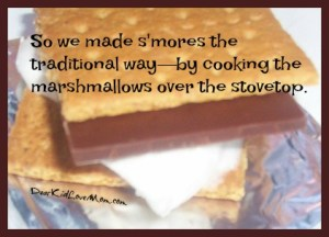 So we made s'mores the traditional way—by cooking the marshmallows over the stovetop. DearKidLoveMom.com