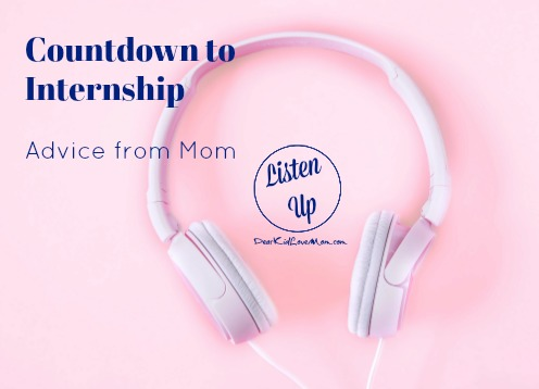 Countdown to Internship | Mom Advice DearKidLoveMom.com