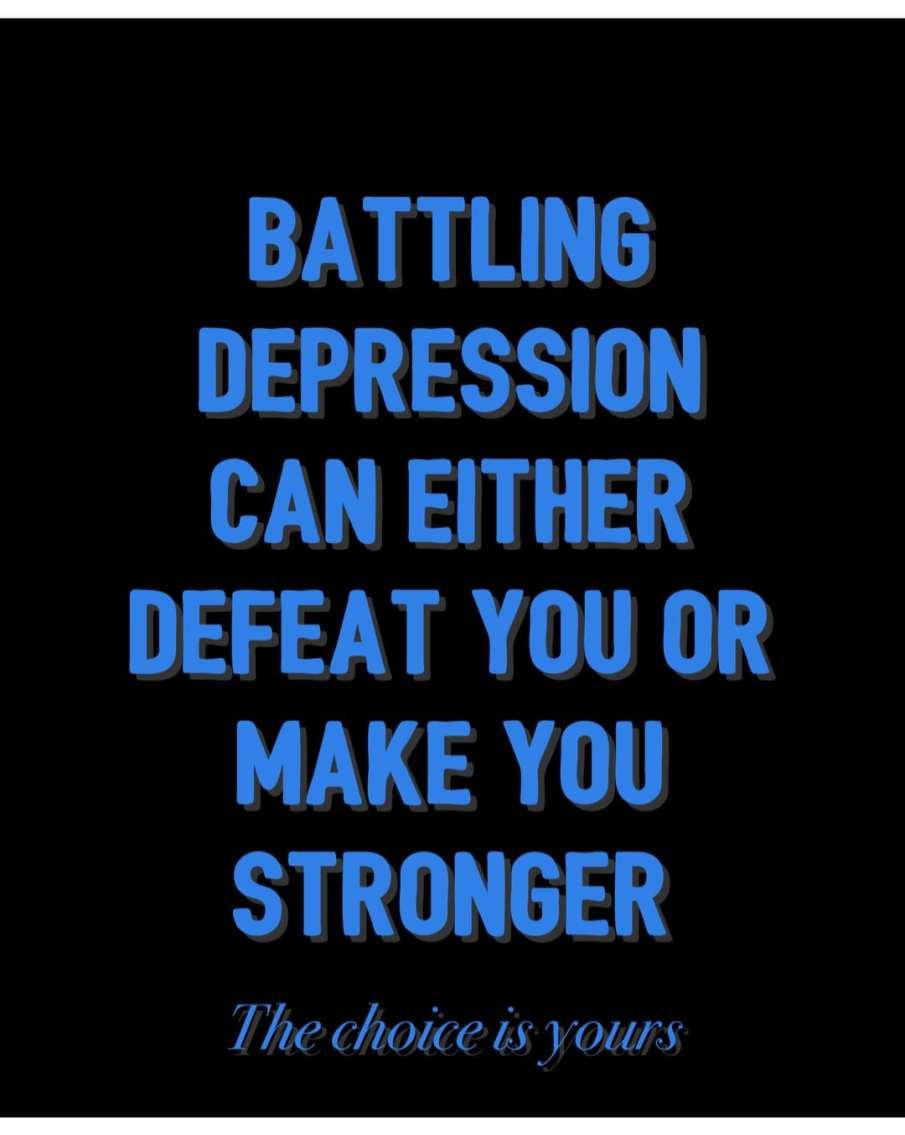 Battling depression makes you stronger
