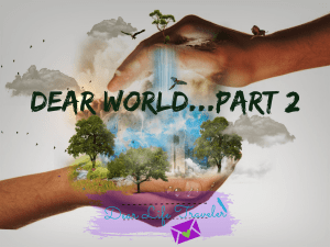 Handles holding a world with the words dear world part 2 and a logo on the bottom that reads dear life traveler