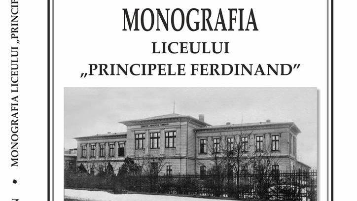 """Monografia Liceului ,,Principele Ferdinand I"""" va fi lansată în cadrul Zilelor Bibliotecii Județene"""