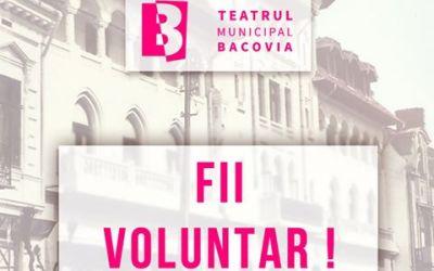 """Teatrul ,,Bacovia"""" anunță organizarea selecției de voluntari pentru stagiunea 2019 – 2020"""